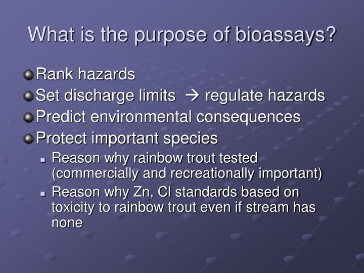 What is the purpose of bioassays?
