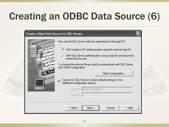 Creating an ODBC Data Source (6)