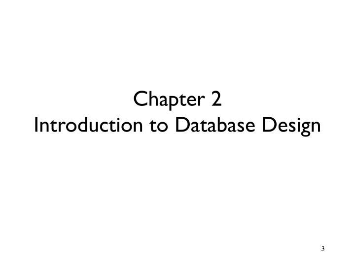 Chapter 2 introduction to database design
