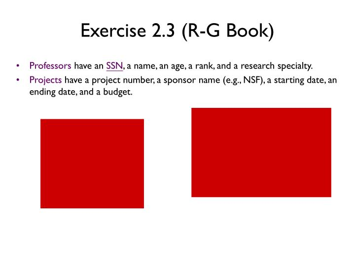 Exercise 2.3 (R-G Book)