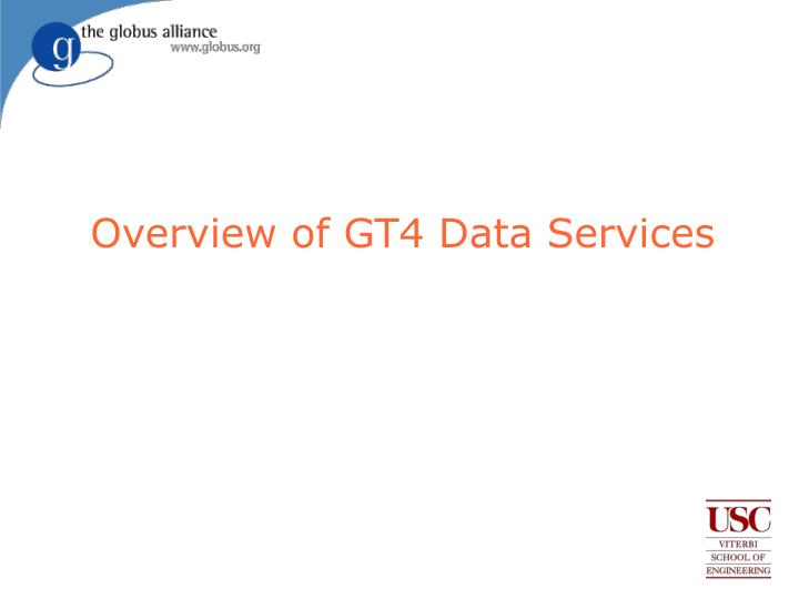 overview of gt4 data services n.