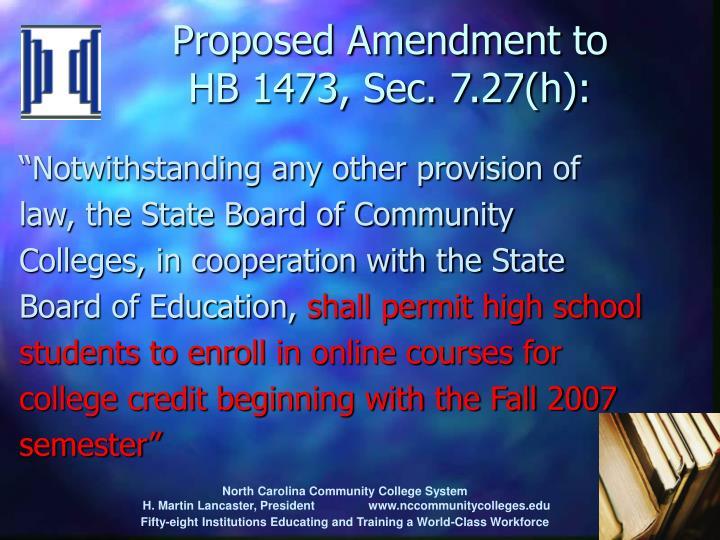 Proposed Amendment to             HB 1473, Sec. 7.27(h):