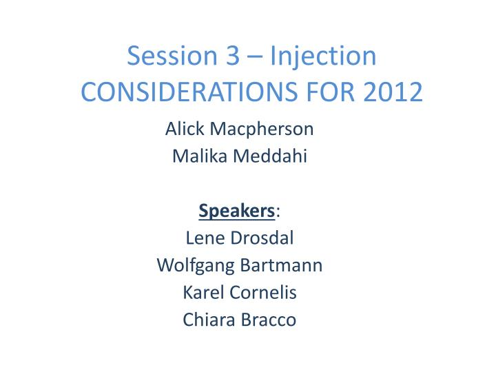 Session 3 injection considerations for 2012