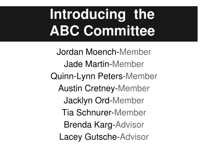 Introducing the abc committee