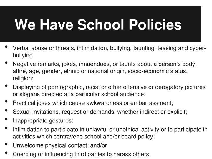We Have School Policies