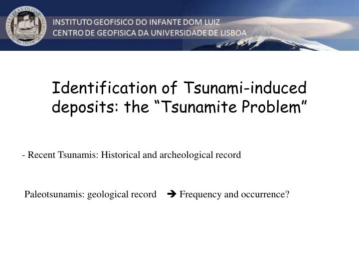 identification of tsunami induced deposits the tsunamite problem n.
