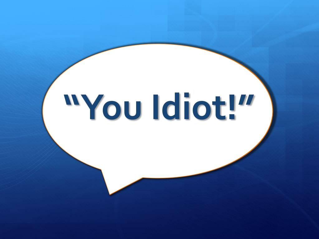 you are an idiot download