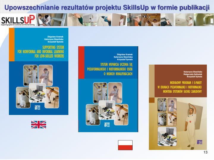 Upowszechnianie rezultatów projektu SkillsUp w formie publikacji