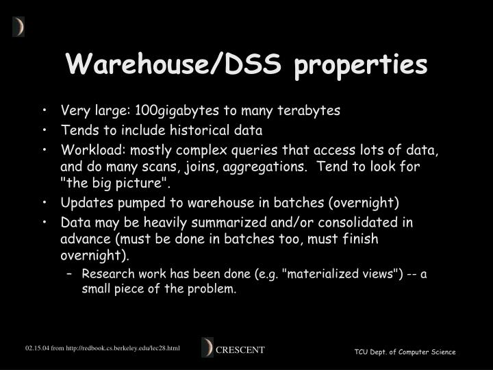 Warehouse/DSS properties