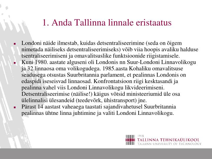 1. Anda Tallinna linnale eristaatus