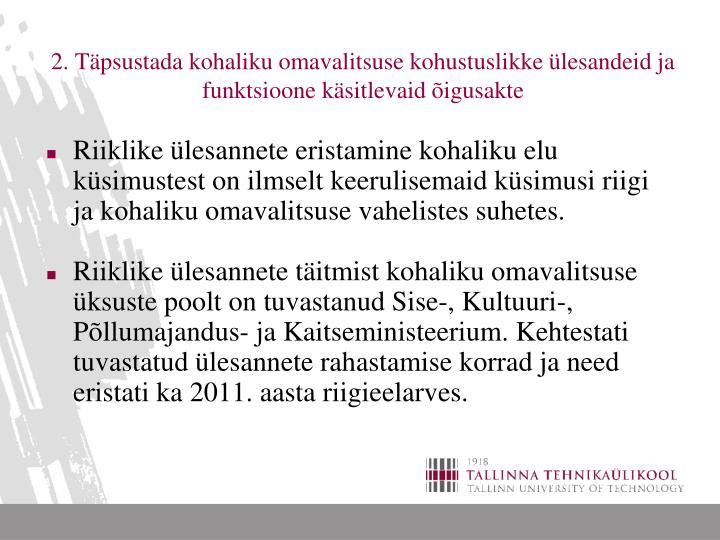 2. Täpsustada kohaliku omavalitsuse kohustuslikke ülesandeid ja funktsioone käsitlevaid õigusakte