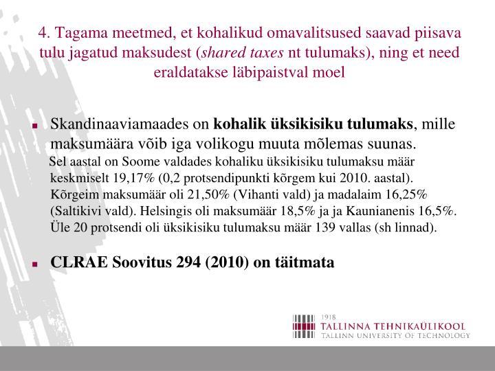 4. Tagama meetmed, et kohalikud omavalitsused saavad piisava tulu jagatud maksudest (