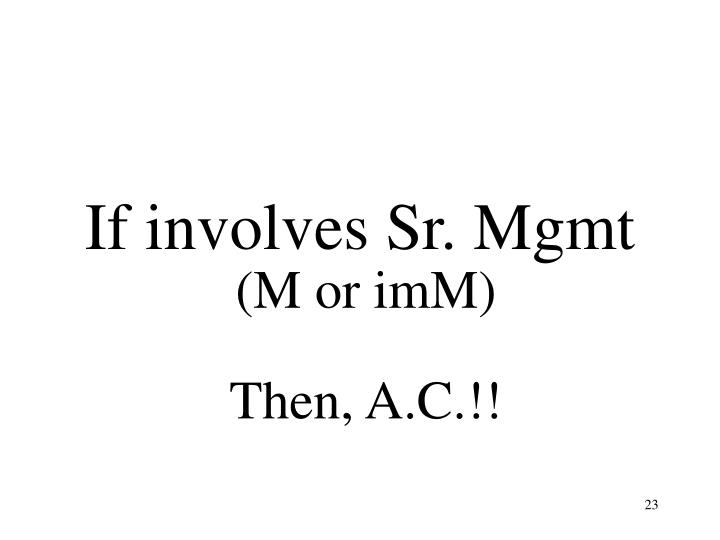 If involves Sr. Mgmt