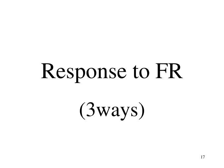 Response to FR