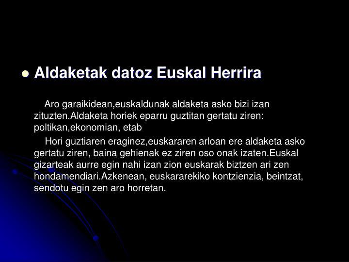 Aldaketak datoz Euskal Herrira