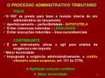 o processo administrativo tribut rio