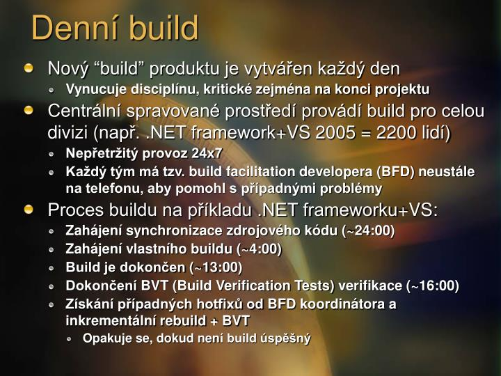 Denní build