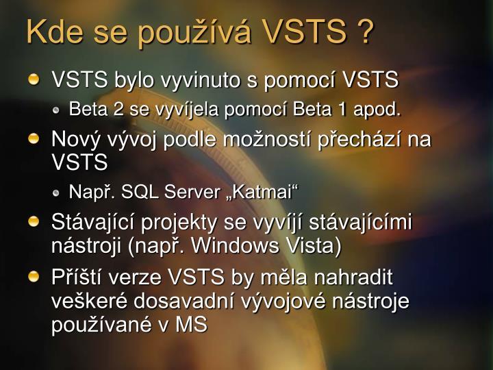 Kde se používá VSTS ?