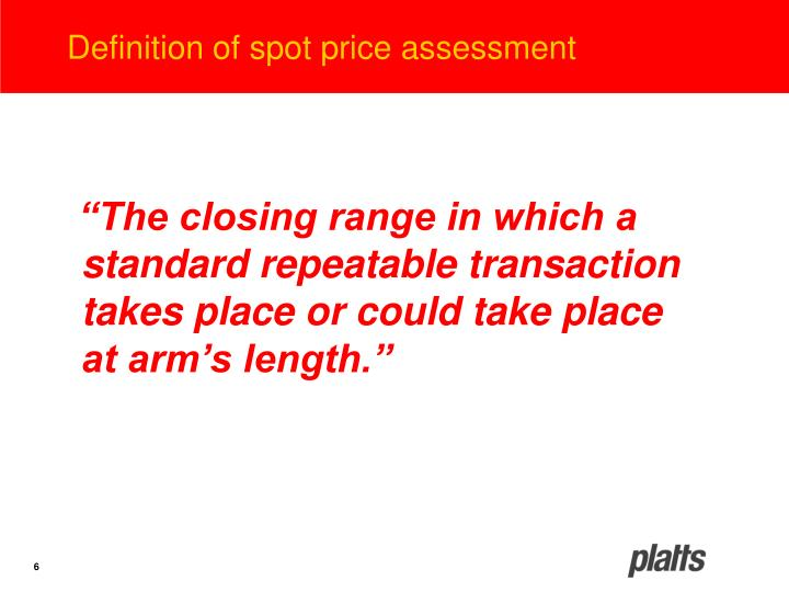 Definition of spot price assessment