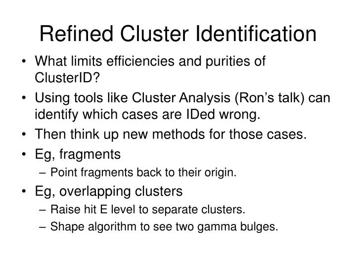 Refined Cluster Identification