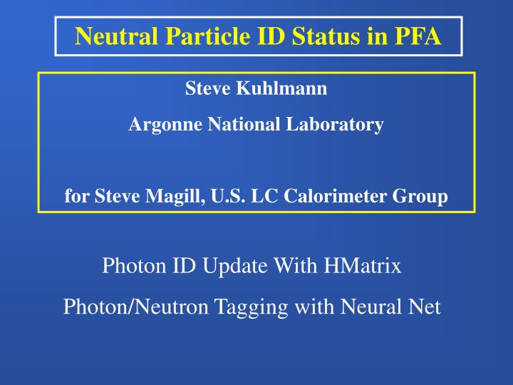 Neutral Particle ID Status in PFA