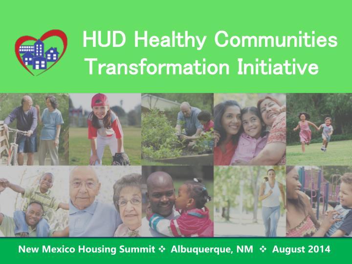 Hud healthy communities transformation initiative