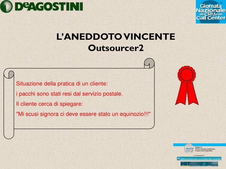 L'ANEDDOTO VINCENTE Outsourcer2