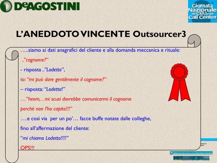 L'ANEDDOTO VINCENTE Outsourcer3