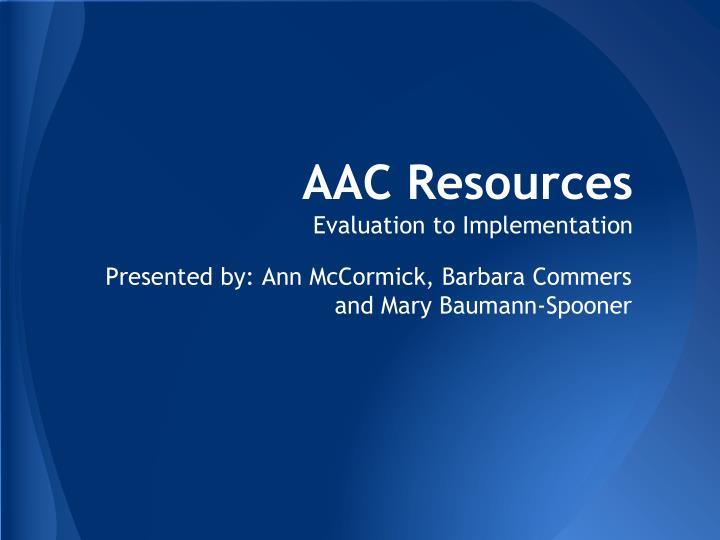 aac resources evaluation to implementation n.
