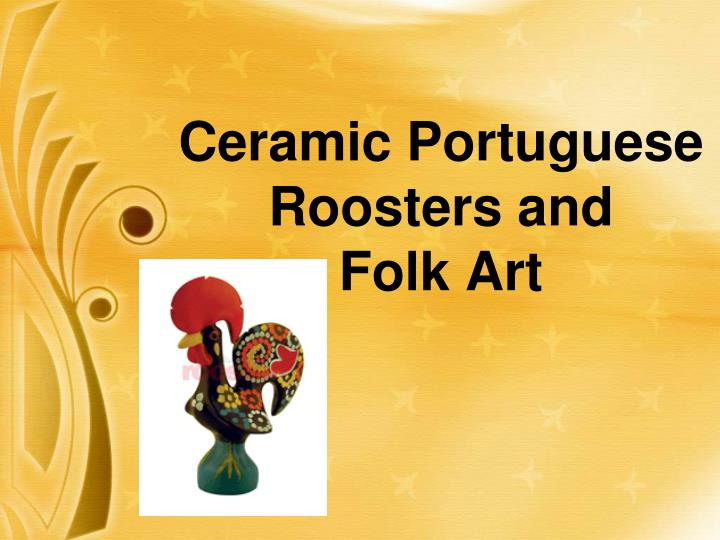 ceramic portuguese roosters and folk art