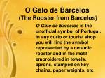 o galo de barcelos the rooster from barcelos