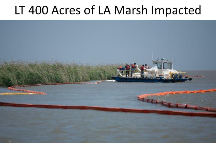 LT 400 Acres of LA Marsh Impacted
