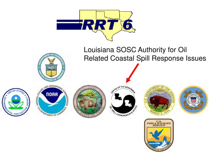 Louisiana SOSC Authority for Oil Related Coastal Spill Response Issues