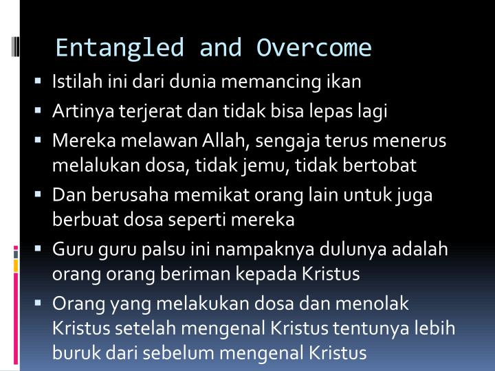 Entangled and Overcome
