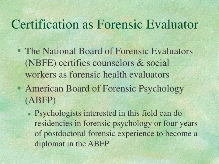 Certification as Forensic Evaluator