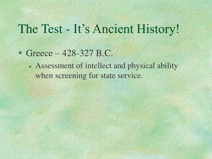 The Test - It's Ancient History!