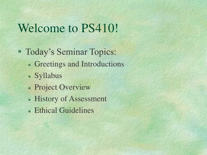 Welcome to PS410!