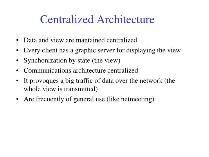 Data and view are mantained centralized
