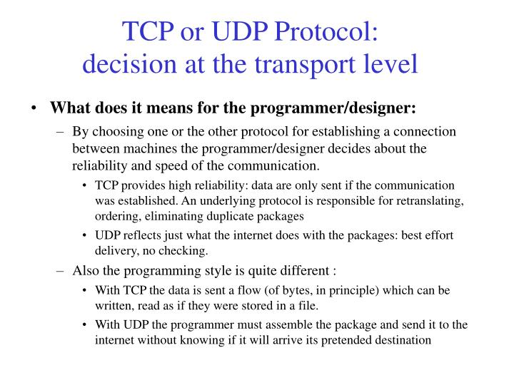 TCP or UDP Protocol: decision at the transport level