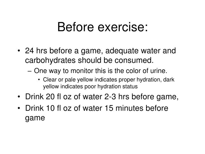 Before exercise: