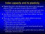 index capacity and its plasticity