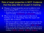 role of target properties in mot evidence that they play little or no part in tracking