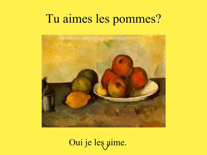 Tu aimes les pommes?
