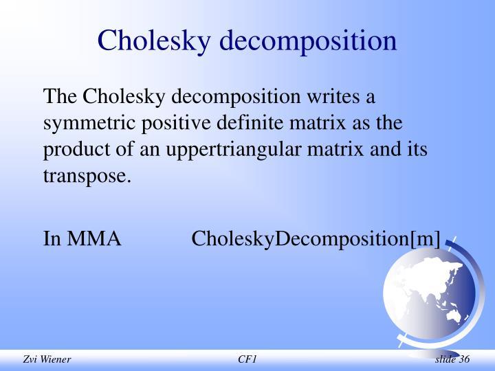 Cholesky decomposition