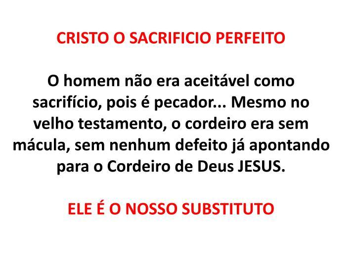 CRISTO O SACRIFICIO PERFEITO