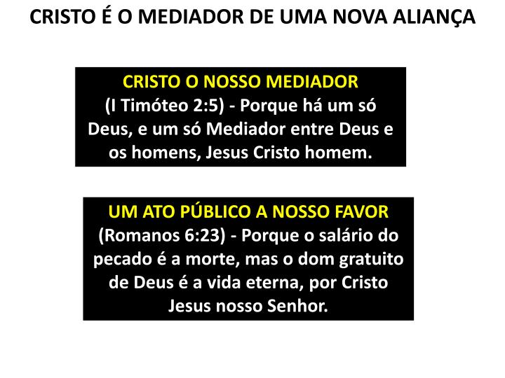 CRISTO É O MEDIADOR DE UMA NOVA ALIANÇA