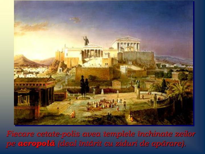 Fiecare cetate-polis avea templele închinate zeilor pe