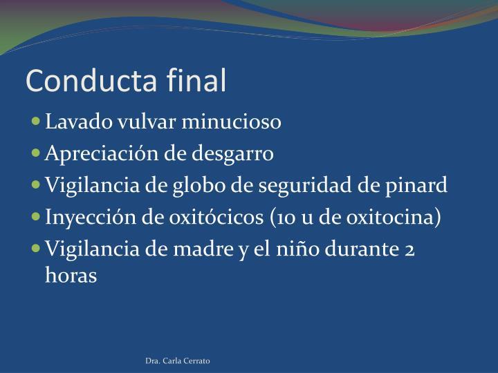 Conducta final