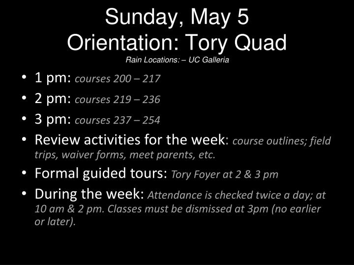 Sunday may 5 orientation tory quad rain locations uc galleria