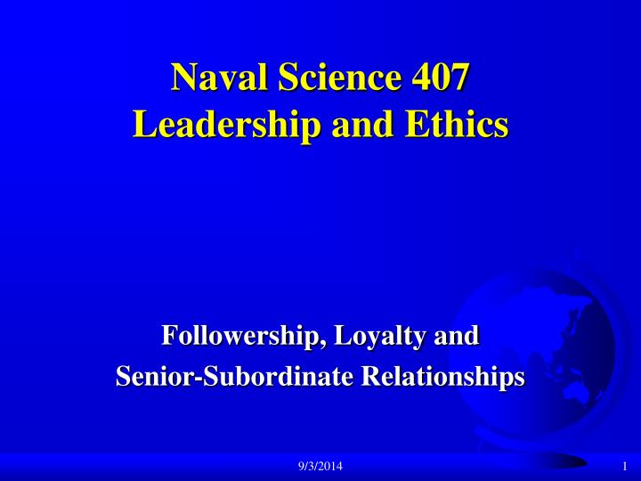 Naval science 407 leadership and ethics